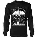 When I think about books I touch my Shelf, Long Sleeves-For Reading Addicts