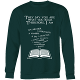 They say you are what you read Sweatshirt-For Reading Addicts