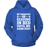 My Workout Is Reading In Bed Hoodie - Gifts For Reading Addicts