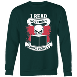 I read so i dont choke people Sweatshirt - Gifts For Reading Addicts