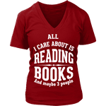 All i care about is reading books V-neck - Gifts For Reading Addicts