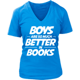 Boys are so much better in books V-neck - Gifts For Reading Addicts