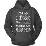 I'm an intelligent classy woman who says fuck alot Hoodie - Gifts For Reading Addicts