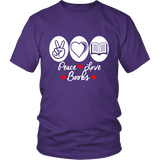 Peace, Love, Books Unisex T-shirt - Gifts For Reading Addicts