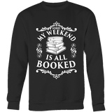 My weekend is all booked Sweatshirt-For Reading Addicts