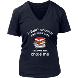 I Didn't Choose The Book Life V-neck - For reading addicts - V-neck Tee - 4