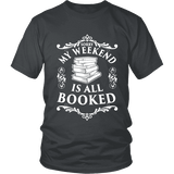 My weekend is all booked Unisex T-shirt-For Reading Addicts
