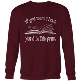 If You Were a Book You Would Be Fine Print Sweatshirt-For Reading Addicts