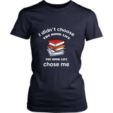 I Didn't Choose The Book Life Fitted T-shirt - For reading addicts - Womens Tees - 7