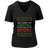 All i want for christmas is lots and lots of books V-neck tee-For Reading Addicts