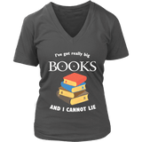I've Got really Big Books  V-neck - For reading addicts - T-shirt - 1