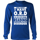 Stay Away I Have O.R.D Long Sleeves-For Reading Addicts
