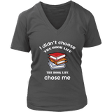 I Didn't Choose The Book Life V-neck - For reading addicts - V-neck Tee - 1