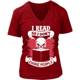 I read so i dont choke people V-neck - Gifts For Reading Addicts