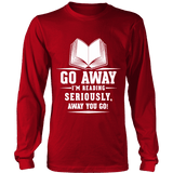 Go away, I'm reading Long Sleeve-For Reading Addicts