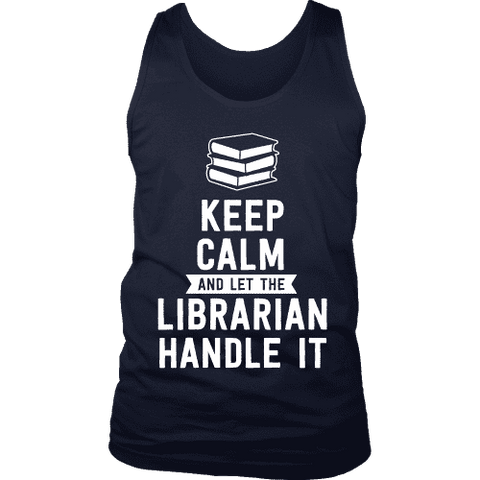 Keep calm and let the librarian handle it Mens Tank Top-For Reading Addicts