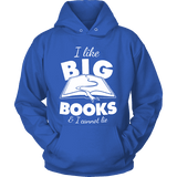 I like big books and i cannot lie Hoodie-For Reading Addicts