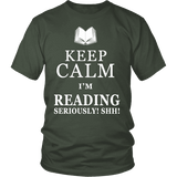 Keep calm i'm reading, seriously! shh! Unisex T-shirt-For Reading Addicts