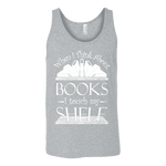 When I think about books I touch my Shelf, Unisex Tank Top - Gifts For Reading Addicts