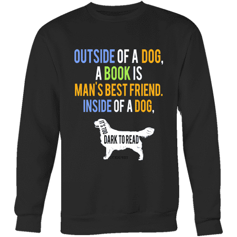 Outside of a dog a book is man's best friend Sweatshirt-For Reading Addicts