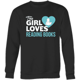 This girl loves reading books Sweatshirt - Gifts For Reading Addicts