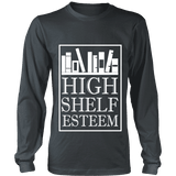 High Shelf Esteem Long Sleeve-For Reading Addicts