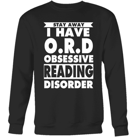 Stay Away I Have O.R.D Sweatshirt - Gifts For Reading Addicts