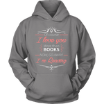 I love you more than books NOW...-For Reading Addicts