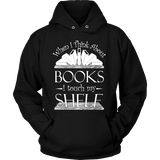 When I think about books I touch my Shelf, Hoodie-For Reading Addicts