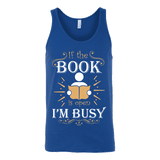 If The Book is Open I'm Busy Unisex Tank - Gifts For Reading Addicts