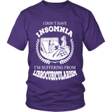 I dont have insomnia I'm suffering from Librocubicularism, Unisex T-shirt-For Reading Addicts