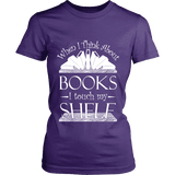 When I think about books I touch my Shelf, Fitted T-shirt-For Reading Addicts