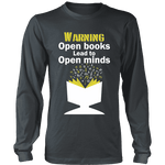 Warning! Open books lead to open minds Long Sleeve - Gifts For Reading Addicts