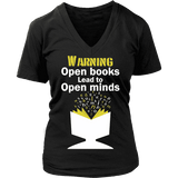 Warning! Open books lead to open minds V-neck-For Reading Addicts