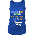 Outside of a dog a book is man's best friend Womens Tank - Gifts For Reading Addicts