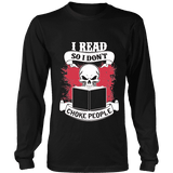 I read so i dont choke people Long Sleeve - Gifts For Reading Addicts