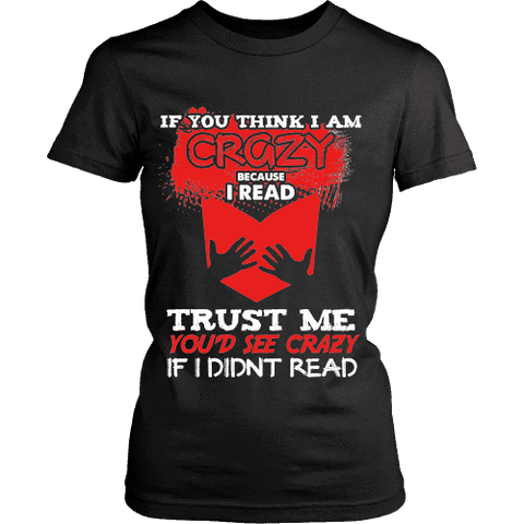 I'm crazy because i read ? Fitted T-shirt - Gifts For Reading Addicts