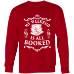 My weekend is all booked Sweatshirt - Gifts For Reading Addicts