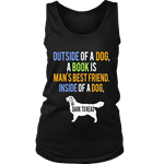 Outside of a dog a book is man's best friend Womens Tank-For Reading Addicts