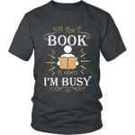 If the book is open I am busy - Gifts For Reading Addicts