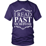 I Read past my bedtime-For Reading Addicts