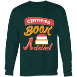 Certified book addict Sweatshirt - Gifts For Reading Addicts