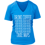 Drink Coffee, Read books, Take naps V-neck-For Reading Addicts