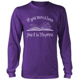 If You Were a Book You Would Be Fine Print Long Sleeves-For Reading Addicts