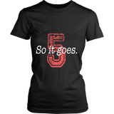 So it Goes T-shirt-For Reading Addicts
