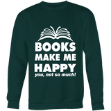 Books make me happy Sweatshirt-For Reading Addicts