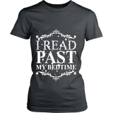I read past my bed time Fitted T-shirt-For Reading Addicts