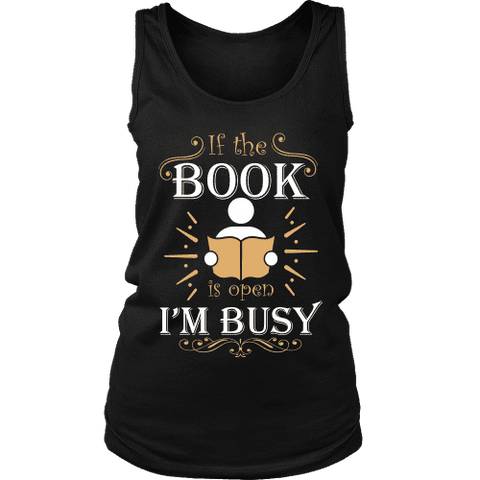 If The Book is Open I'm Busy Womens Tank-For Reading Addicts