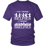 You Choose Selfies, I Choose Shelfies Unisex T-shirt-For Reading Addicts