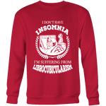 I dont have insomnia I'm suffering from Librocubicularism, Sweatshirt - Gifts For Reading Addicts